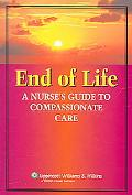 End of Life A Nurse's Guide to Compassionate Care