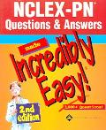 Nclex-pn Questions & Answers Made Incredibly Easy! 3,000 + questions!
