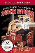 Landon Turner's Tales from the 1980-81 Indiana Hoosiers
