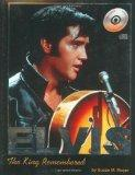 Elvis: The King Remembered (w/Audio CD)