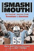 Smash-mouth My Football Journey from Trenton to Canton