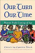 Our Turn, Our Time Women Truly Coming of Age