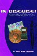 IN DISGUISE! Stories of Real Women Spies