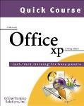 Quick Course in Microsoft Office Xp Fast-Track Training Books for Busy People