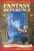 Writers Complete Fantasy Reference An Indispensable Compendium of Myth and Magic
