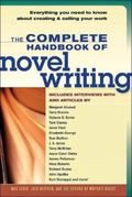 Complete Handbook of Novel Writing Everything You Need to Know About Creating & Selling Your...