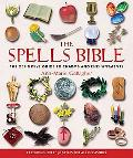 Spells Bible The Definitive Guide to Charms and Enchantments