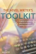 Novel Writer's Toolkit A Guide to Writing Novels and Getting Published