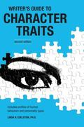 Writer's Guide to Character Traits Includes Profiles of Human Behaviors and Personality Types