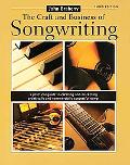 Craft and Business of Songwriting A Practical Guide to Creating and Marketing Artistically a...
