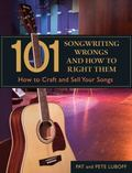 101 Songwriting Wrongs and How to Right Them How to Craft Songs That Sell