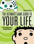 Ultimate Game Guide To Your Life