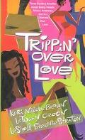 Trippin' over Love