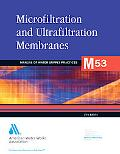 Microfiltration And Ultrafiltratiion Membranes In Drinking Water M53