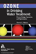 Ozone in Drinking Water Treatment Process Design, Operation, And Optimization