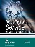 Focus First on Service The Face and Voice of Your Water Utility