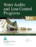 Water Audits and Loss Control Programs: 3rd Edition (Manual of Water Supply Practices)