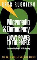 Microradio & Democracy (Low) Power to the People