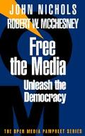 It's the Media, Stupid: Unleash the Democracy