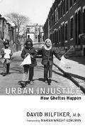 Urban Injustice:how Ghettos Happen