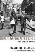 Urban Injustice How Ghettos Happen