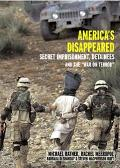 America's Disappeared Detainees, Secret Imprisonment, and the