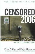Censored 2006 The Top 25 Censored Stories