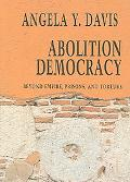 Abolition Democracy Beyond Empire, Prisons, and Torture