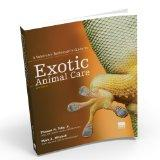 A Veterinary Technician's Guide to Exotic Animal Care, Second Edition