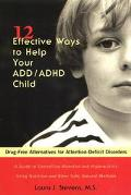 12 Effective Ways to Help Your Add/Adhd Child Drug-Free Alternatives for Attention-Deficit D...
