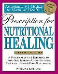 Prescription for Nutritional Healing (Prescription for Nutritional Healing: A Practical A-To...