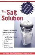 Salt Solution: A Complete 9-Step Program to Help Reduce Salt, Increase Potassium and Dramati...