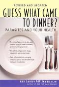 Guess What Came to Dinner?: Parasites and Your Health