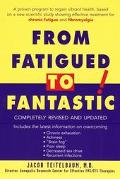 From Fatigued to Fantastic A Proven Program to Regain Vibrant Health, Based on a New Scienti...