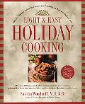 Light and Easy Holiday Cooking: Simple Healthy Meals That Are as Good-Tasting as They Are Go...