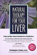 Natural Therapy for Your Liver Herbs and Other Natural Remedies for a Healthy Liver