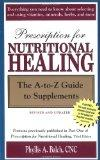 Prescription for Nutritional Healing: The A-to-Z Guide to Supplements (Prescription for Nutr...