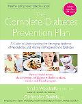 Complete Diabetes Prevention Plan A Guide to Understanding the Emerging Epidemic of Prediabe...