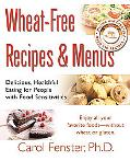 Wheat-Free Recipes & Menus Delicious, Healthful Eating for People With Food Sensitivities