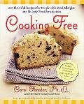 Cooking Free 200 Flavorful Recipes for People With Food Allergies And Multiple Food Sensitivies