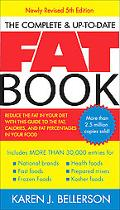 Complete & Up-to-date Fat Book Reduce the Fat in Your Diet With This Guide to the Fat, Calor...