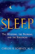 Sleep The Mysteries, the Problems, and the Solutions
