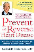 Prevent and Reverse Heart Disease The Revolutionary, Scientifically Proven, Nutrition-based ...