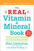 Real Vitamin & Mineral Book A Definitive Guide to Designing Your Personal Supplement Program