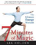 7 Minutes of Magic The Ultimate Workout for More Energy and Less Stress Every D