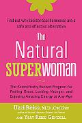 The Natural Superwoman: The Scientifically Backed Program for Feeling Great, Loooking Younge...