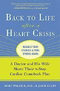 Back to Life After a Heart Crisis: A Doctor and His Wife Share Their 8-Step Cardiac Comeback...