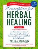 Prescription for Herbal Healing, 2nd Edition: An Easy-to-Use A-to-Z Reference to Hundreds of...