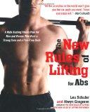 The New Rules of Lifting for Abs: A Myth-Busting Fitness Plan for Men and Women who Want a S...