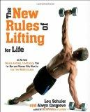 The New Rules of Lifting for Life: An All-New Muscle-Building, Fat-Blasting Plan for Men and...